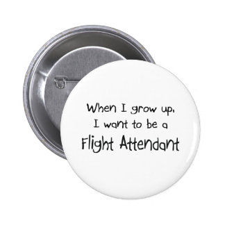 When I grow up I want to be a Flight Attendant 2 Inch Round Button