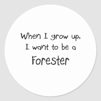 When I grow up I want to be a Forester Stickers