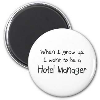 When I grow up I want to be a Hotel Manager Magnet
