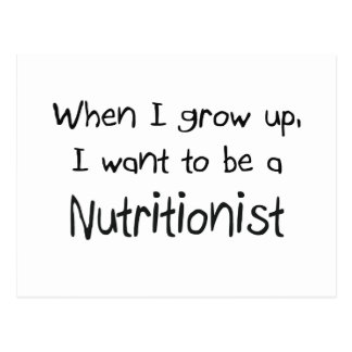 When I grow up I want to be a Nutritionist Postcard