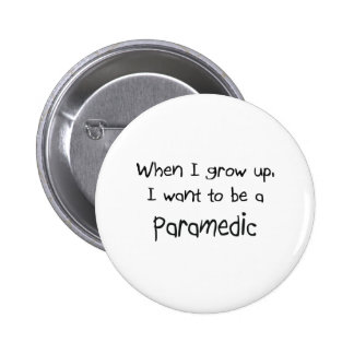 When I grow up I want to be a Paramedic Pins