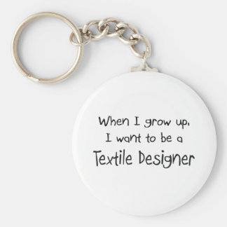 When I grow up I want to be a Textile Designer Basic Round Button Keychain