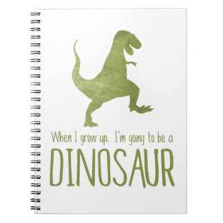 When I Grow Up, I'm Going to be a Dinosaur Notebook