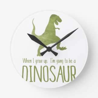 When I Grow Up, I'm Going to be a Dinosaur Round Clock