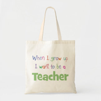When I Grow Up Teacher Tote Bag