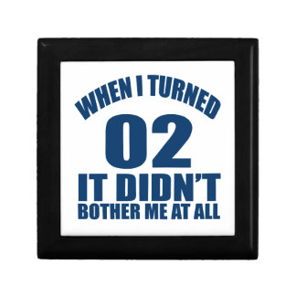 When I Turned 02 It Didn't Bothre Me At All Gift Box