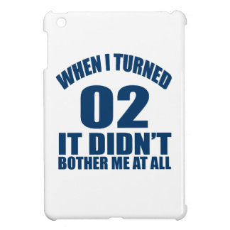 When I Turned 02 It Didn't Bothre Me At All iPad Mini Cover