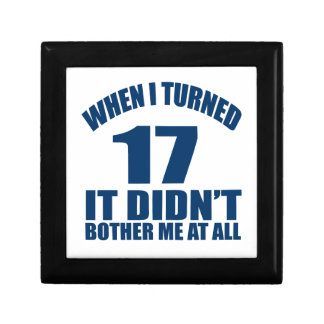 When I Turned 17 It Didn't Bothre Me At All Gift Box