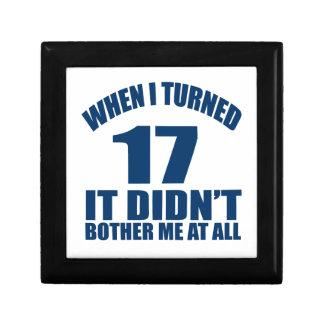 When I Turned 17 It Didn't Bothre Me At All Keepsake Box