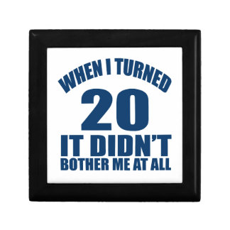 When I Turned 20 It Didn't Bothre Me At All Gift Box