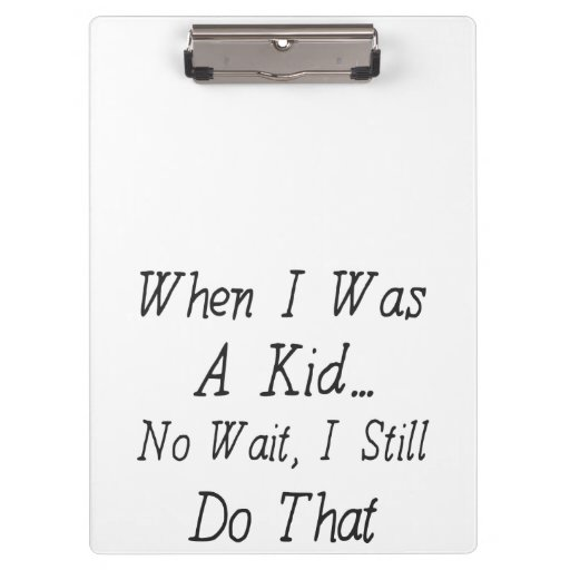 When I Was A Kid - Funny Quote About Nostalgia Clipboards