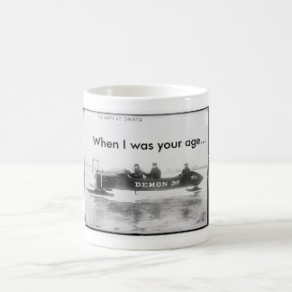 When I was your age... Classic White Coffee Mug
