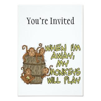 "When I'm Away My Monkeys Will Play 5"" X 7"" Invitation Card"