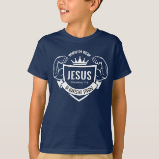 When I'm Weak, He Makes Me Strong Tshirt
