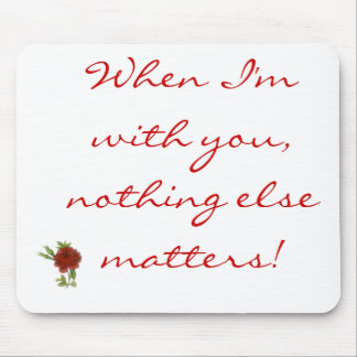 when i'm with you... mouse pad