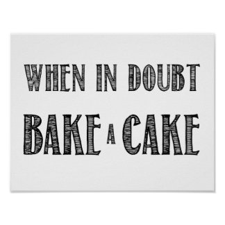 When in Doubt, Bake a Cake Poster in Black