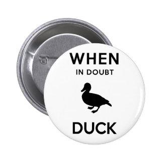 When in Doubt, Duck (Dark) 2 Inch Round Button