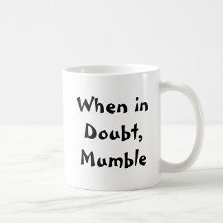 When in Doubt, Mumble Mug