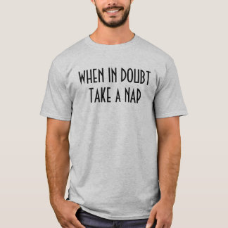 """""""When in Doubt Take a Nap"""" t-shirt"""