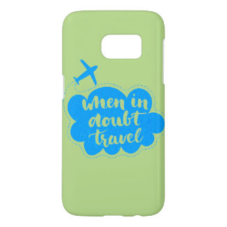 When In Doubt Travel Cloud Samsung Galaxy S7 Case