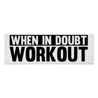 When In Doubt. Workout Print