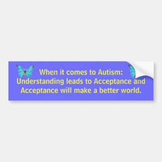 When it comes to Autism: Understanding leads to... Bumper Sticker