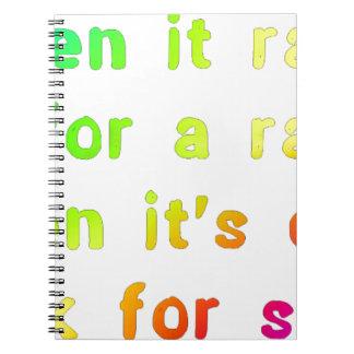 When it rains. spiral notebook