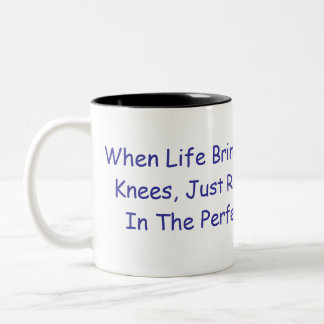 When Life Brings You Down To Your Knees, Just R... Two-Tone Coffee Mug