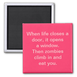 """When life closes a door...zombies"" Magnet"