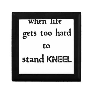 when life gets too hard to stand kneel gift box