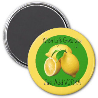 When life give Lemons Humor and Funny 3 Inch Round Magnet