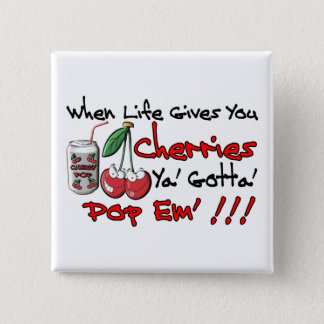 When Life Gives You Cherries 2 Inch Square Button