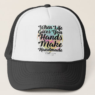 When Life Gives You Hands, Make Handmade Trucker Hat