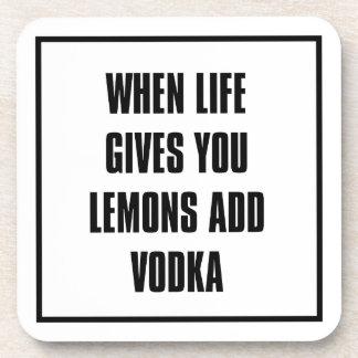 when life gives you lemons ADD vodka Coaster