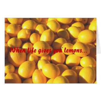 When life gives you lemons... card
