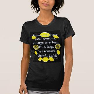 When Life Gives You Lemons - Cool Free Lemons! T-Shirt