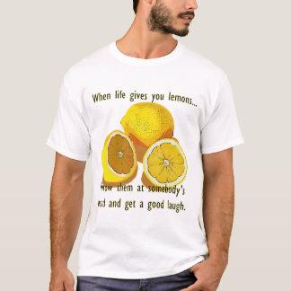 When Life Gives You Lemons Dark Humor T-Shirt