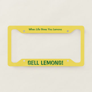 When Life Gives You Lemons License Plate Frame