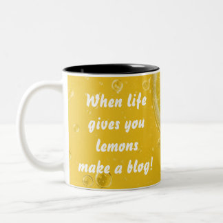 When life gives you lemons make a blog mug