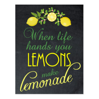 When life gives you lemons make lemonade postcard