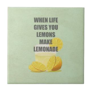 When life gives you lemons, make lemonade quotes ceramic tiles