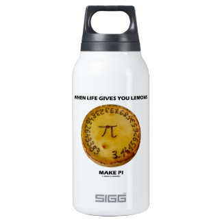 When Life Gives You Lemons Make Pi (Pie Humor) Insulated Water Bottle