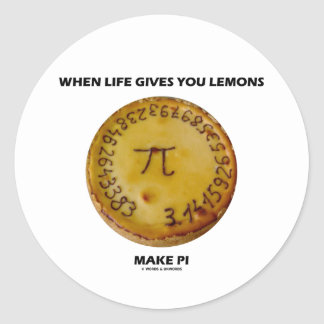 When Life Gives You Lemons Make Pi (Pie Humor) Round Sticker