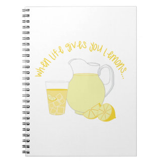 When Life Gives You Lemons... Notebook