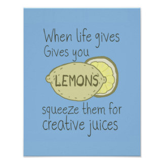 When Life Gives You lemons, Squeeze Them Poster