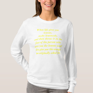 When life gives you lemons(The Mortal Instruments) T-Shirt