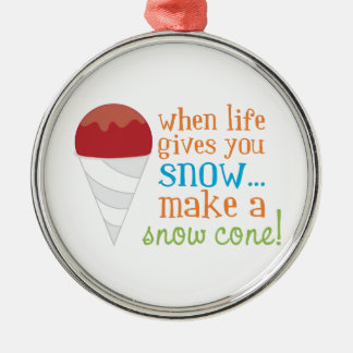 When Life Gives You Snow... Make A Snow Cone! Metal Ornament