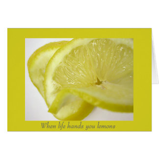 When life hands you lemons card