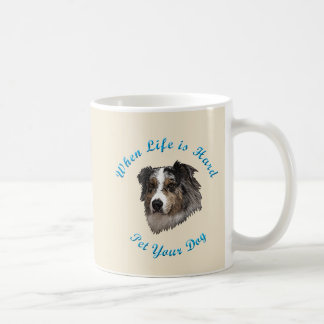 When Life Is Hard (Australian Shepherd) Coffee Mug