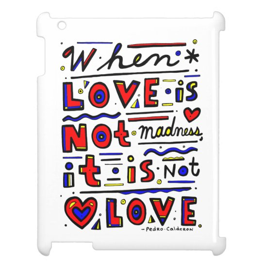 """""""When Love is Not Madness, It is Not Love"""" iPad Ca iPad Cover"""